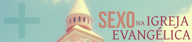 Sexo na Igreja Evangélica